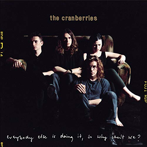 The Cranberries / Everybody Else Is Doing It, So Why Can't