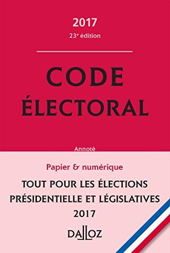 Code électoral 2017 - 23e éd.