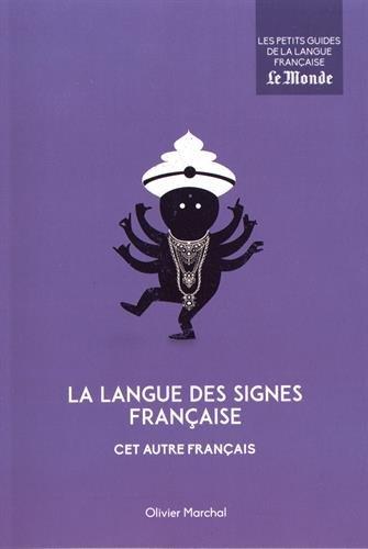 La langue des signes franaise : Cet autre franais