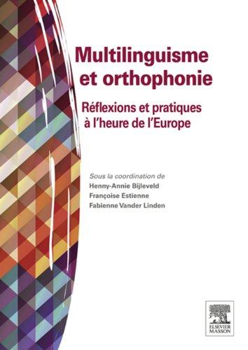 Multilinguisme et orthophonie: Rflexions et pratiques  l'heure de l'Europe