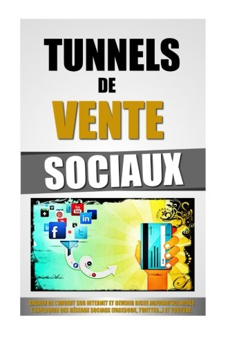 tunnels-de-vente-sociaux-gagner-de-largent-sur-internet-et-devenir-riche-aujourdhui-aprs-lexplosion-