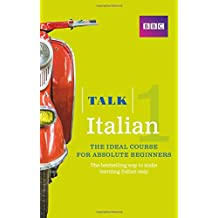 Talk Italian 1 (Book/CD Pack): The ideal Italian course for absolute beginners
