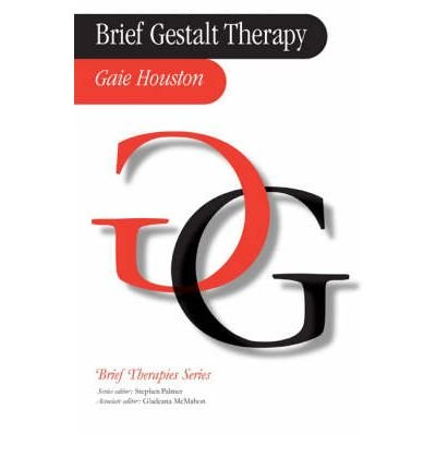[(Brief Gestalt Therapy)] [Author: Gaie Houston] published on (June, 2003)