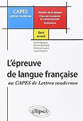 L'épreuve de langue française au CAPES de Lettres Modernes : Histoire de la langue Français moderne et contemporain Stylistique