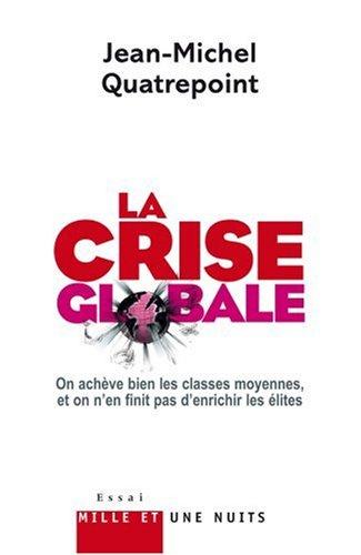 La crise globale : On achève bien les classes moyennes, et on n'en finit pas d'enrichir les élites