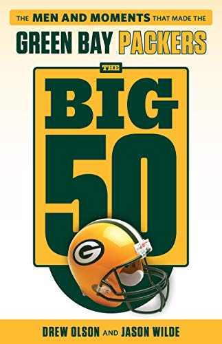 The Big 50: Green Bay Packers: The Men and Moments that Made the Green Bay Packers (English Edition)