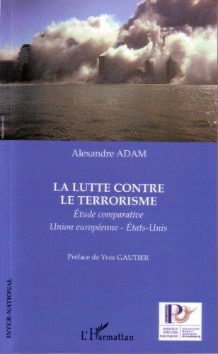 La lutte contre le terrorisme : Etude comparative Union européenne - Etats-Unis