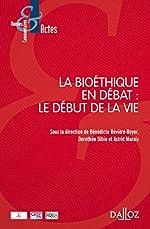 La bioéthique en débat - Le début de la vie de Astrid Marais
