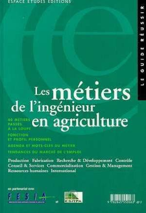 Les métiers de l'ingénieur en agriculture par Collectif