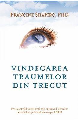 VINDECAREA TRAUMELOR DIN TRECUT por FRANCINE SHAPIRO