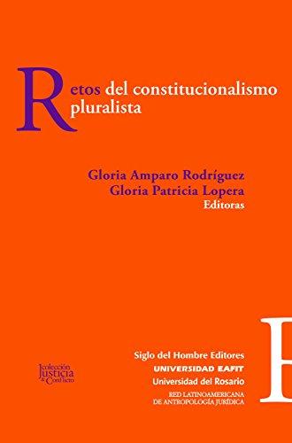 Retos del constitucionalismo pluralista (Justicia y conflicto nº 2) por Gloria Amparo Rodríguez