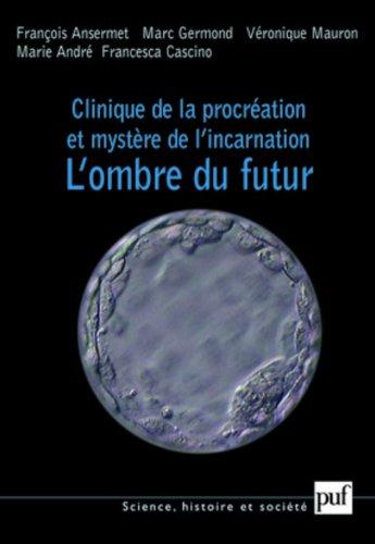 Clinique de la procration et mystre de l'incarnation : L'ombre du futur