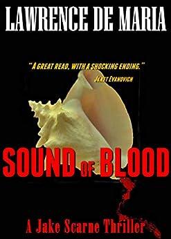 SOUND OF BLOOD (JAKE SCARNE THRILLERS Book 1) (English Edition) par [De Maria, Lawrence]
