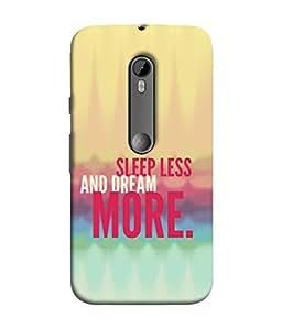 99Sublimation Designer Back Case Cover For Motorola Moto G3 :: Motorola Moto G (3rd Gen) :: Motorola Moto G3 Dual SIM Sleep Less And Dream More Design