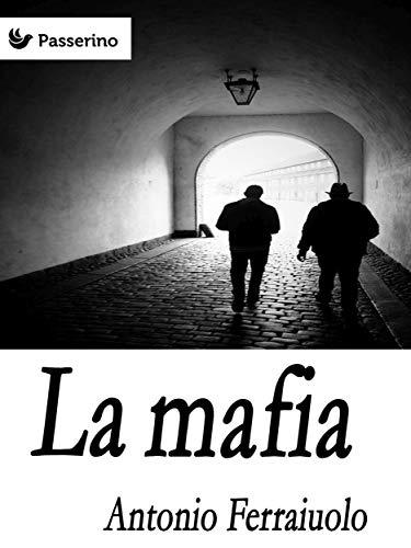 La mafia (Italian Edition) por Antonio Ferraiuolo