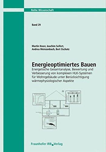 Energieoptimiertes Bauen. Energetische Gesamtanalyse, Bewertung und Verbesserung von komplexen HLK-Systemen für Wohngebäude unter Berücksichtigung ... Aspekte. Abschlussbericht. (Wissenschaft) -