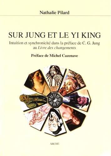 Sur Jung et le Yi King : Intuition et synchronicité dans la préface de CG Jung au Livre des changements