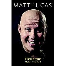Little Me: My life from A-Z (of Matt Lucas)