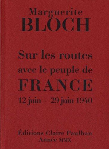 Sur les routes avec le peuple de France 12 juin-29 juin 1940 : Avec 9 planches de Frans Masereel