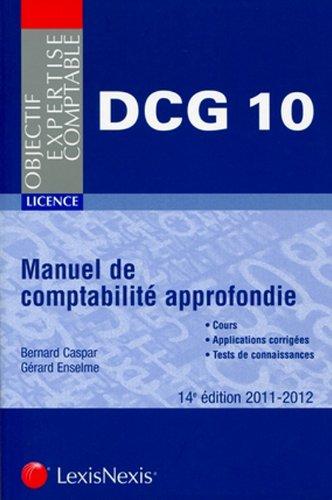 Manuel de comptabilité approfondie - DCG 10: Cours. Applications corrigées. Tests de connaissances