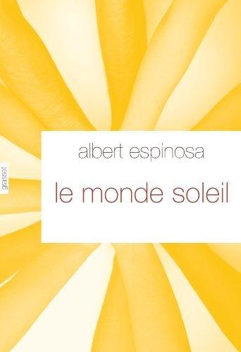 Le monde Soleil: roman - traduit de l'espagnol par Jeanne Alquier de Espinosa. Albert (2013) Reli