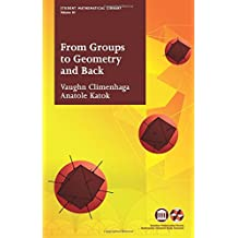 From Groups to Geometry and Back (Student Mathematical Library)