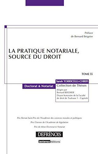 La Pratique notariale, source du droit. Tome 55