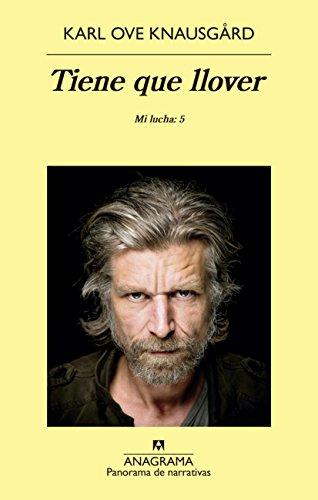 Tiene que llover. Mi lucha: 5 (Panorama de narrativas) por Karl Ove Knausgård