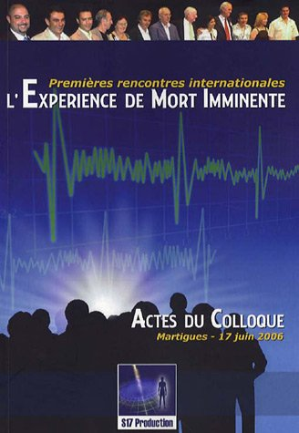 Expérience de Mort Imminente - Colloque 17 juin 2006