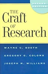 Craft of Research (Chicago Guides to Writing, Editing and Publishing) by Wayne C. Booth (2003-04-15)