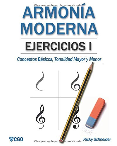 Armonía moderna, EJERCICIOS I: Conceptos Básicos, Tonalidad Mayor y Tonalidad Menor por Ricky Schneider
