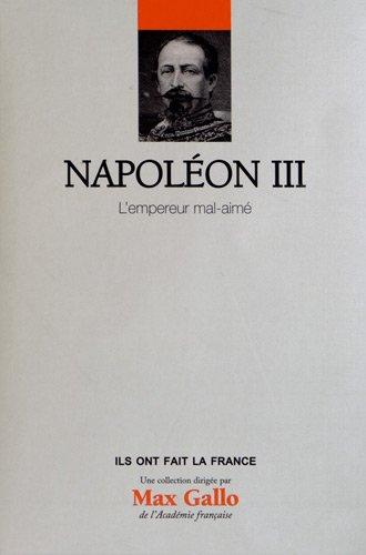 Napoléon III, Volume 17 : L'empereur mal aimé