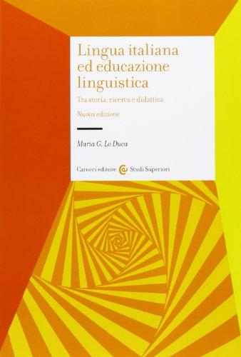 Lingua italiana ed educazione linguistica. Tra storia, ricerca e didattica