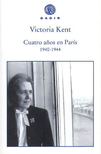 Cuatro años en París (1940-1944) (Gadir Ensayo y Biografía)