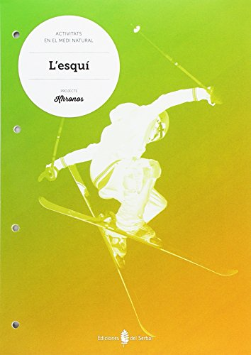 Projecte Khronos. L'esquí (Català). Activitats en el medi natural