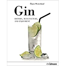 Gin: History, Manufacture, and Enjoyment