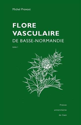 Flore vasculaire de Basse-Normandie : Tome 1 et 2
