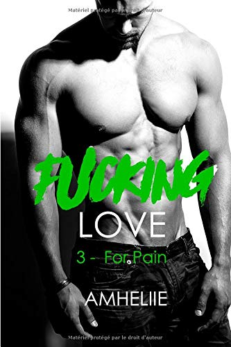 Fucking Love, Tome 3 : For Pain