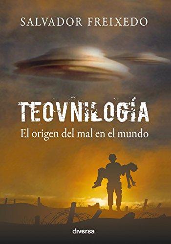 Teovnilogía: El origen del mal en el mundo por Salvador Freixedo