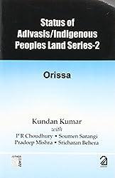 Status of Adivasis (Indigenous People Land Series-2: Orissa)