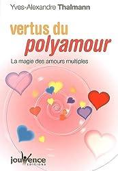 Vertus du polyamour : La magie des amours multiples