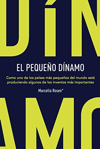 Marcella Rose (EL PEQUEÑO DÍNAMO: Como uno de los países más pequeños del mundo está  produciendo algunos de los inventos más importantes (Spanish Edition))