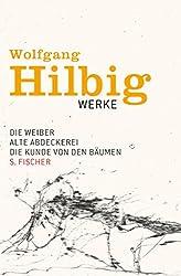 Die Weiber / Alte Abdeckerei / Die Kunde von den Bäumen (Wolfgang Hilbig, Werke in sieben Bänden)
