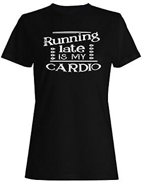 Corriendo Tarde Es Mi Cardio camiseta de las mujeres n804f
