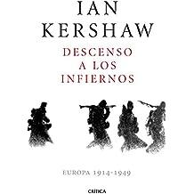 Descenso a los infiernos : Europa 1914-1949 (Memoria Crítica)