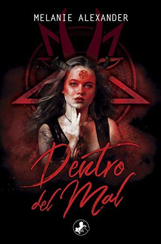 Leer Gratis Dentro del mal (Infierno nº 1) de Melanie Alexander