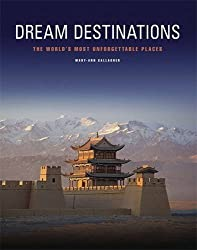 Dream Destinations: 50 unforgettable travel experiences by M GALLAGHER (2010-04-29)