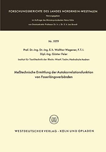 Meßtechnische Ermittlung der Autokorrelationsfunktion von Faserlängsverbänden (Forschungsberichte des Landes Nordrhein-Westfalen (1979), Band 1979)