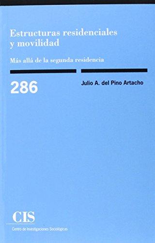 Descargar Libro Estructuras Residenciales Y Movilidad. Más Allá De La Segunda Residencia (Monografías) de Julio A. Del Pino Artacho