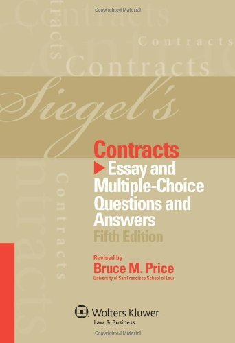 Siegels Contracts: Essay and Multiple-Choice Question & Answers, Fifth Edition 5th by Bruce M. Price (2012) Paperback
